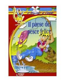 PAESE DEL PESCE FELICE (IL)