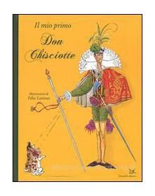 MIO PRIMO DON CHISCIOTTE (IL)
